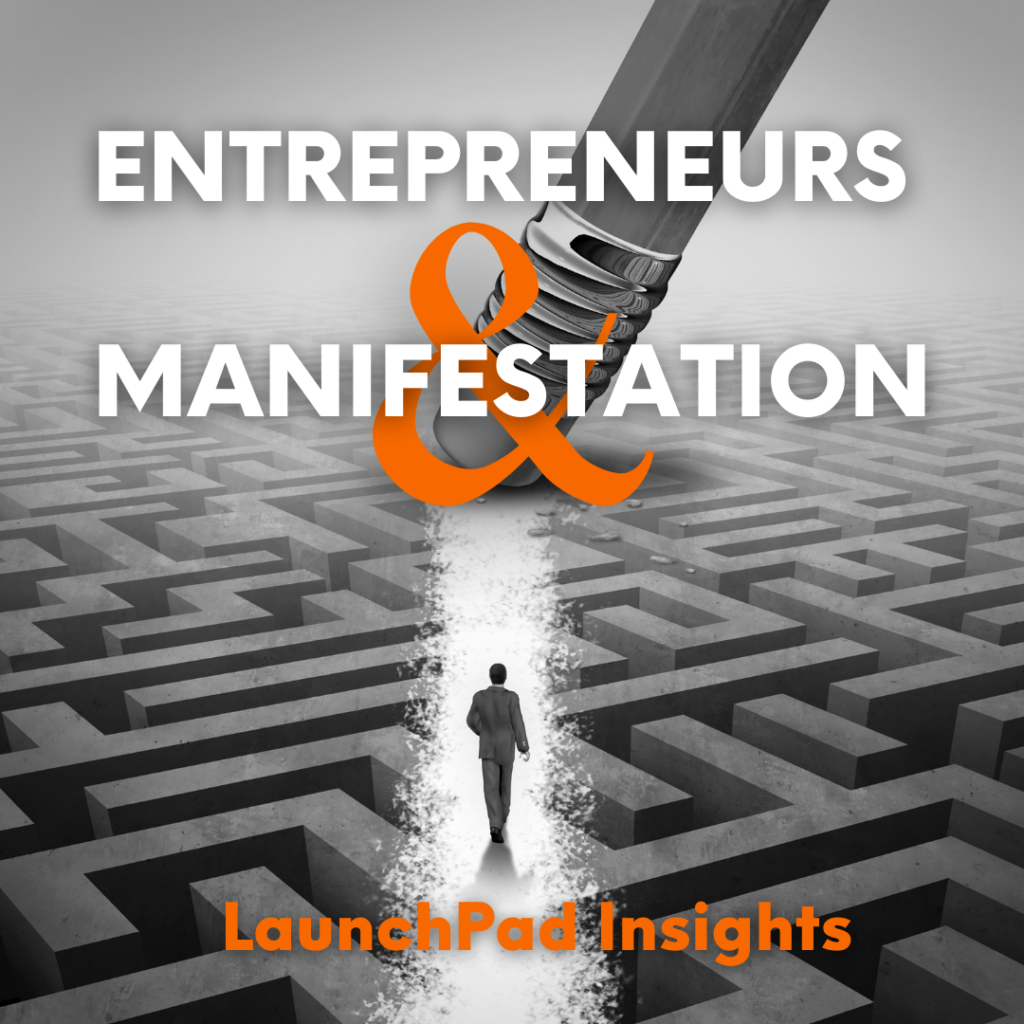 Insights:  What's the deal with entrepreneurs and manifestation?