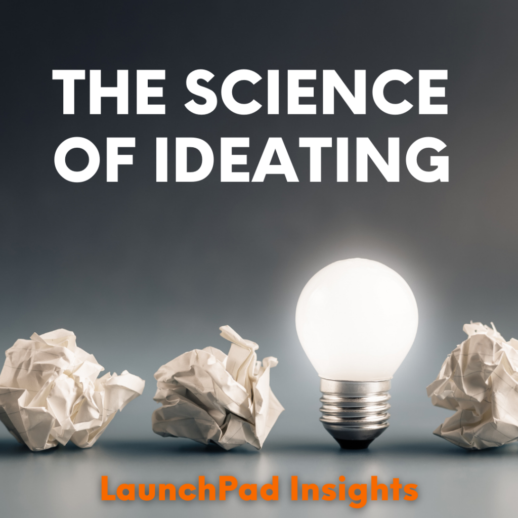 Insights:  The Science of Ideating